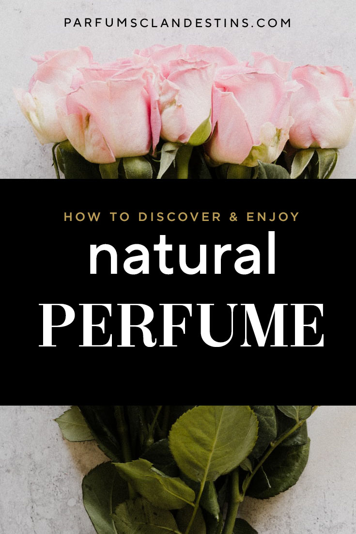 How to Discover & Enjoy Natural Perfumes