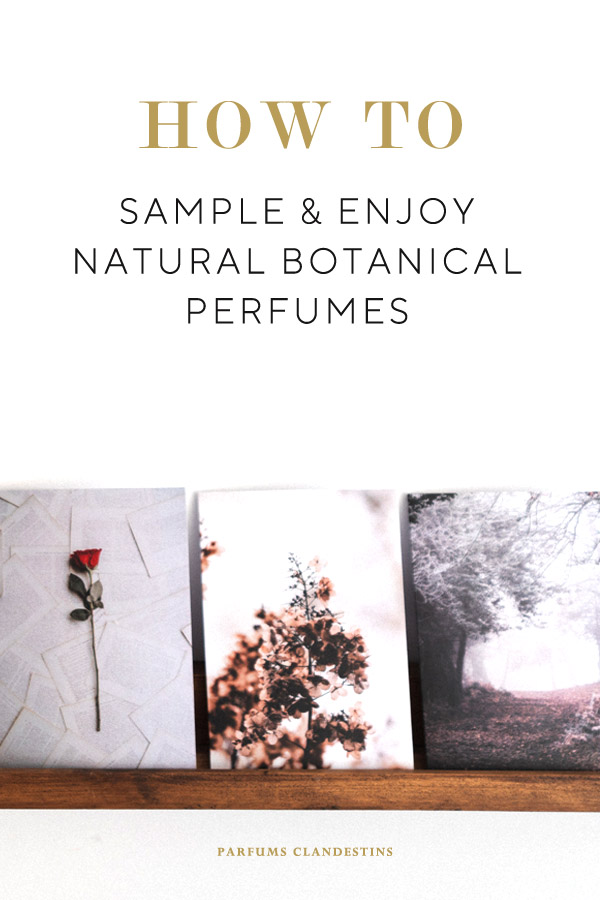 How to appreciate and sample botanical perfumes